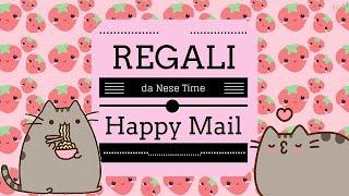 Regali da Nese Time ♡☆♡happy mail