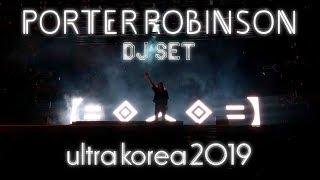 FULL2019.06.07 porter robinson DJ SET ULTRA KOREA 2019