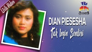 Gambar cover Dian Piesesha - Tak Ingin Sendiri (Official Lyric Video)