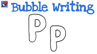 How to Draw Bubble Writing Real Easy - Letter P
