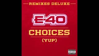 "E-40 ""Choices"" (Yup) Feat. Snoop Dogg & 50 Cent [Remix]"