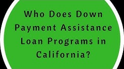 Who Does Down Payment Assistance Loan Programs in California