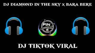 "Download DJ Diamond In The Sky X Bara Bere ""DJ Nan Surya"""