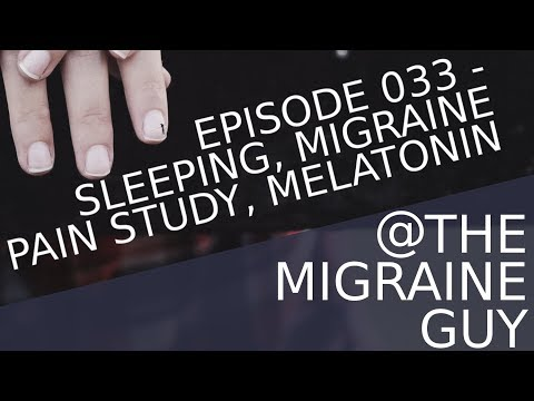 Migraine Podcast - Better Sleep, How Painful Are Migrianes, and Melatonin