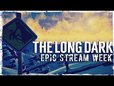 Смотреть прохождение игры EPIC STREAM WEEK | MAY 2020 | Day 3: The Long Dark | Valdai