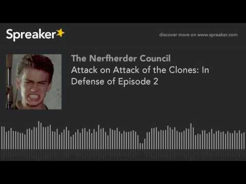 Attack on Attack of the Clones: In Defense of Star Wars: Episode 2