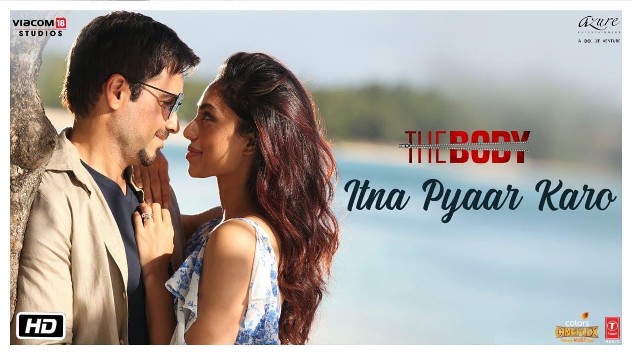 Itna Pyaar Karo Video | The Body | Rishi K, Emraan H, Sobhita, Vedhika | Shreya G, Shamir Tandon