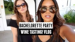 BACHELORETTE VLOG! WINE TASTING PARTY!