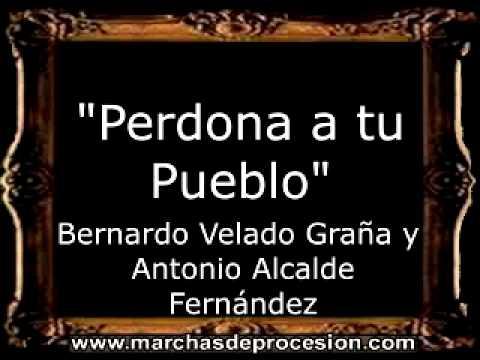 Perdona a tu Pueblo - Bernardo Velado Graña y Antonio Alcalde Fernández [AM]