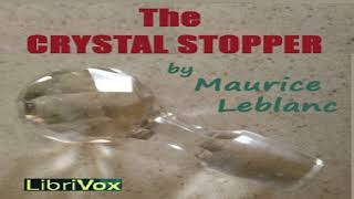 Crystal Stopper | Maurice Leblanc | Detective Fiction | Speaking Book | English | 1/4