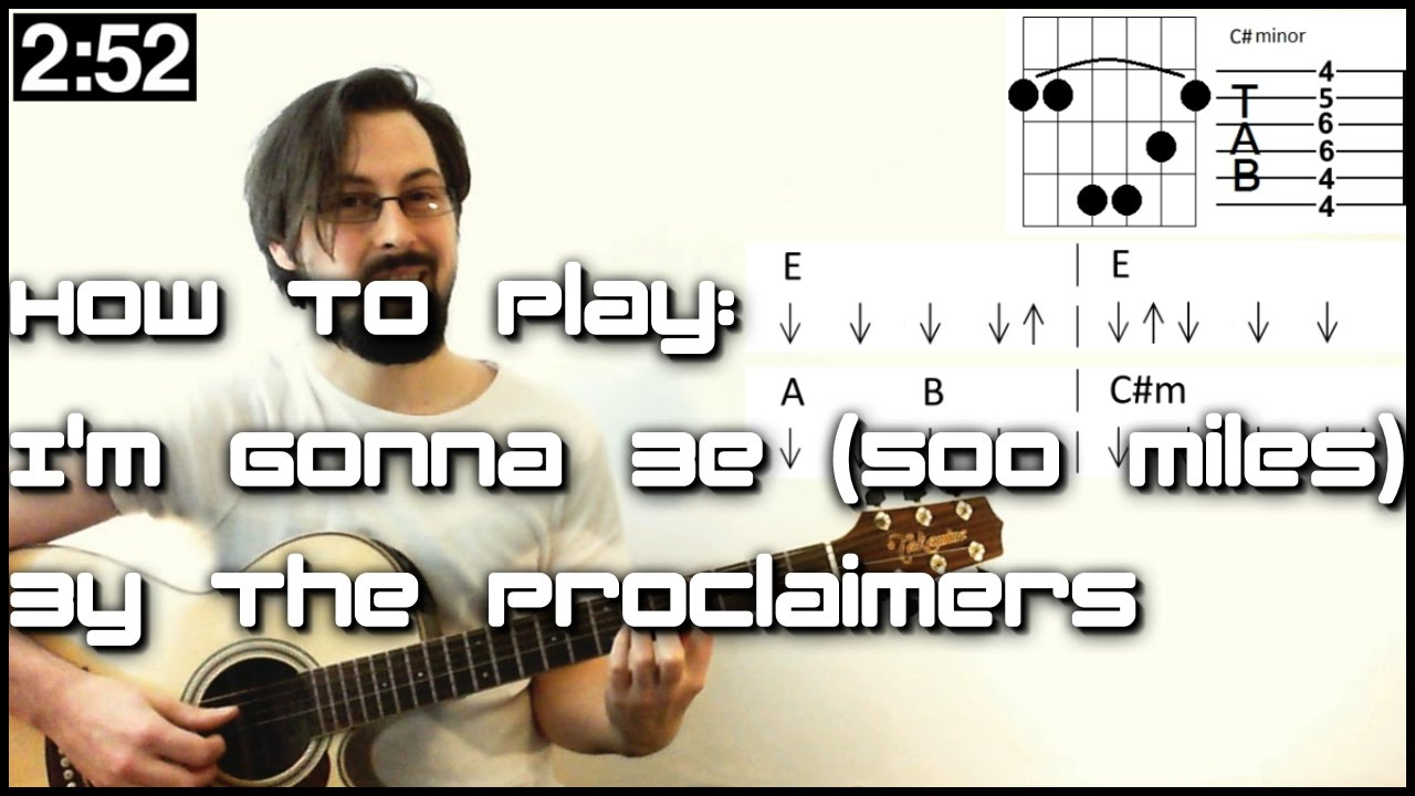 Learn Songs In Seconds How To Play Im Gonna Be 500 Miles The