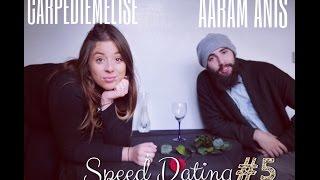 SPEED DATING #5 - CarpeDiemElise & Aaram Anis