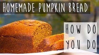 Homemade Pumpkin Bread from Scratch || Fall