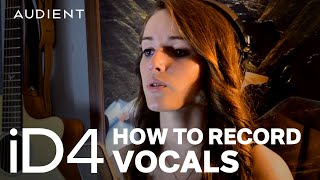 Audient iD4 - How to Record Vocals