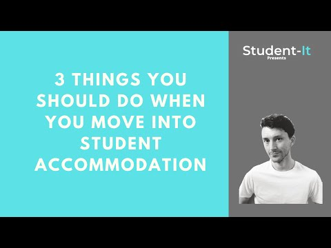 3 Things You Should Do When You Move into Your Student Accommodation