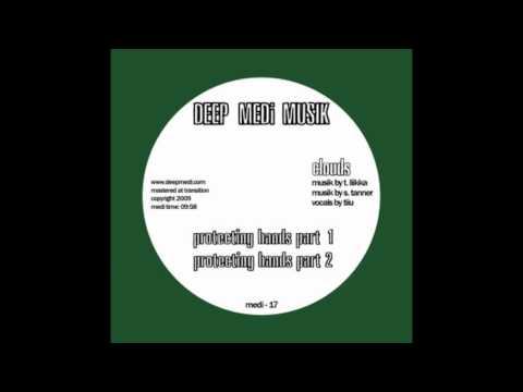 Clouds - Protecting Hands Part 1 (DEEP MEDi MusiK)