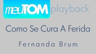 Como se Cura a Ferida - Fernanda Brum/ Jaci Velasquez - Play Back - TOM PARA HOMENS