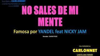 No sales de mi mente - Yandel feat Nicky Jam (Karaoke)