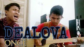 Once - Dealova (Giat Cover)