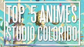 Los 5 Mejores Animes del Studio Colorido