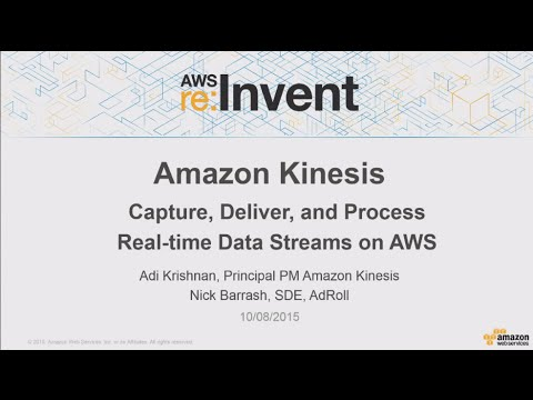 AWS re:Invent 2015 | (BDT403) Building Real-time Streaming Applications with Amazon Kineses