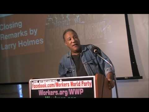 Larry Holmes Closing, Workers World Party Conference