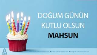 İyi ki Doğdun MAHSUN - İsme Özel Doğum Günü Şarkısı