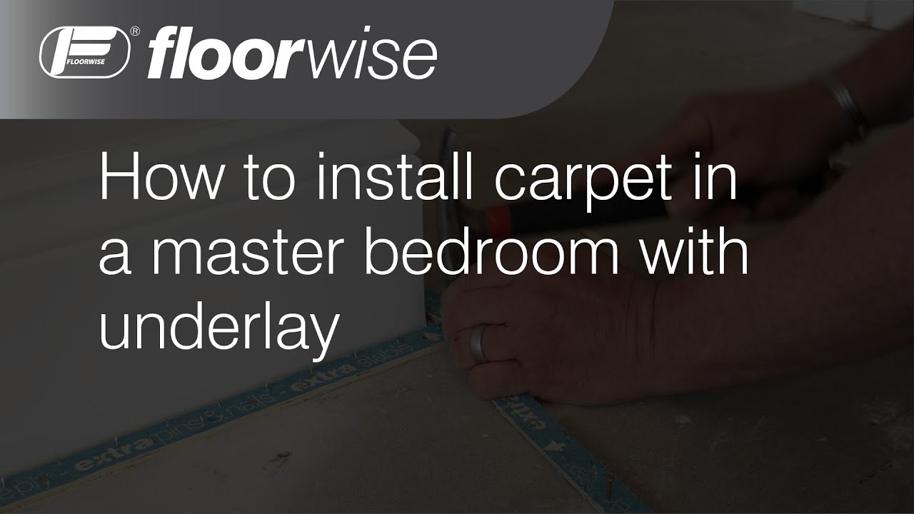 How To Install Carpet In A Master Bedroom With Floorwise Youtube