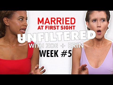Week Five: Unfiltered with Zoe and Erin | MAFS 2019