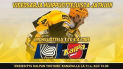 KalPan otteluita vuosien saatosta I Osa 3. I Blues - KalPa, pronssiottelu, 9.4.2009