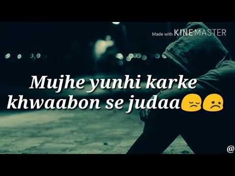 Mujhe Yunhi Karke Khwaabon Se Judaa..    Whatsapp ststus video