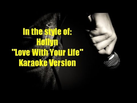 """Hollyn """"Love With Your Life"""" Karaoke Version"""