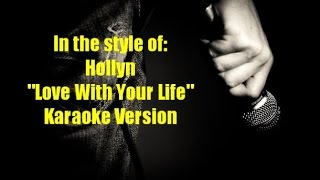 """Hollyn """"Love With Your Life"""" BackDrop Christian Karaoke"""