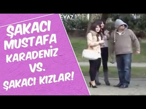 Şakacı Mustafa Karadeniz Vs. Şakacı Kızlar!
