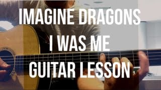 Imagine Dragons - I Was Me -Guitar Lesson (Airport Session)