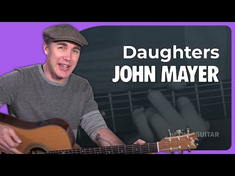 John Mayer Daughters Guitar Lesson Tutorial Chords Strumming JustinGuitar