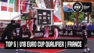 Top 5 Plays - FIBA 3x3 U18 Europe Cup Qualifier 2018 - France