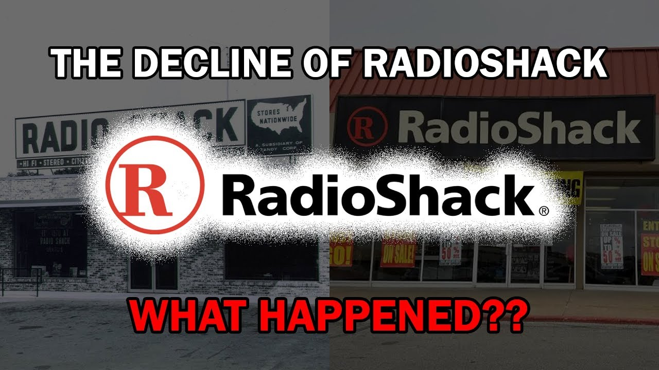 The Decline of RadioShack   What Happened?