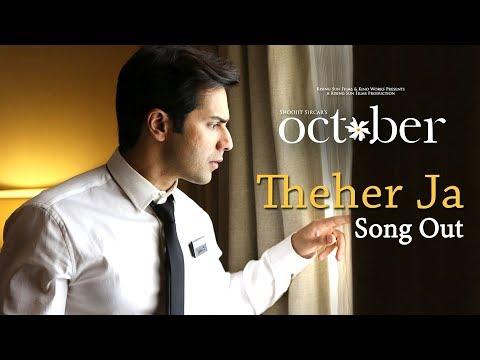 Theher Ja Song Out | October | Varun Dhawan & Banita Sandhu | Armaan Malik | Abhishek Arora
