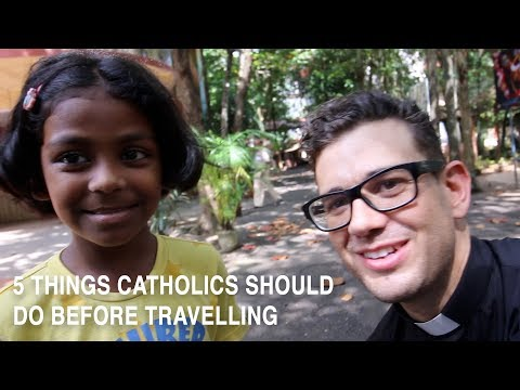 5 Things Catholics Should do Before Travelling