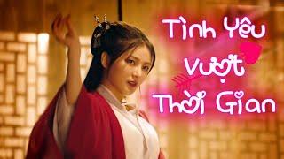 Phim Lẻ Hay 2020: TÌNH YÊU VƯỢT THỜI GIAN (Thuyết Minh)