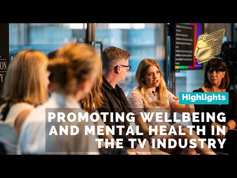 Promoting wellbeing & mental health in the TV industry | Highlights