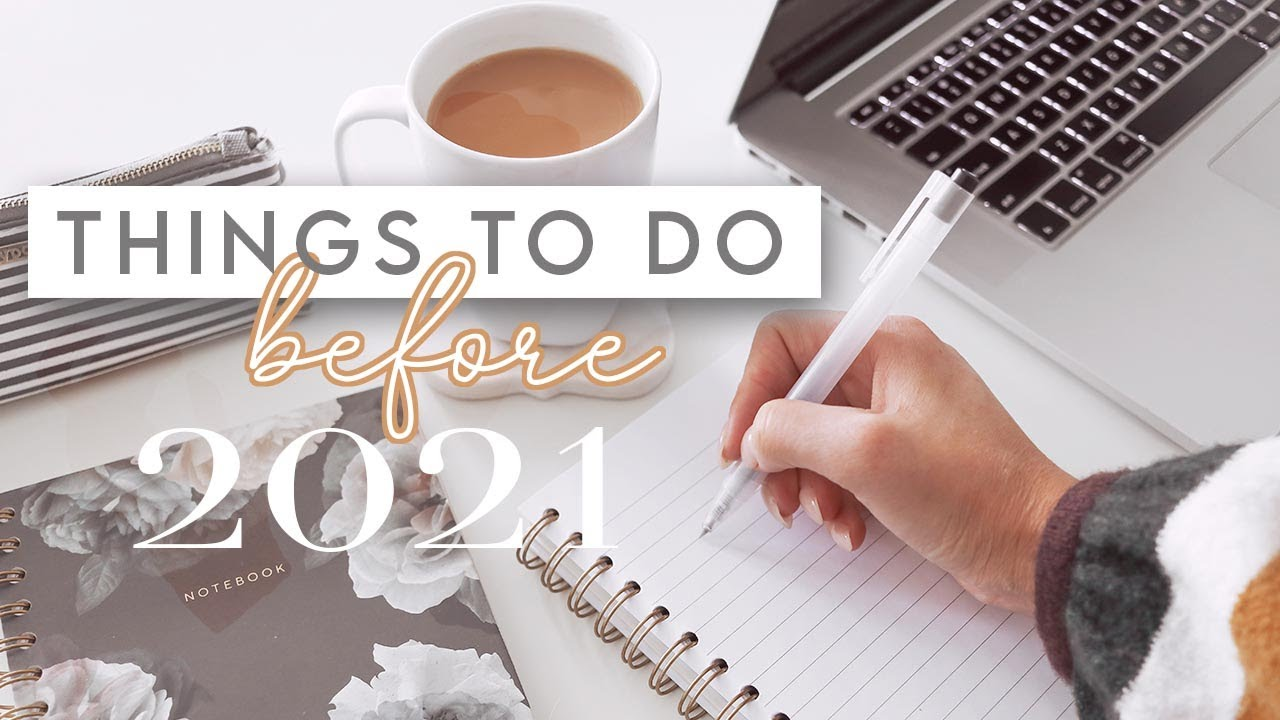 Things To Do Before 2021