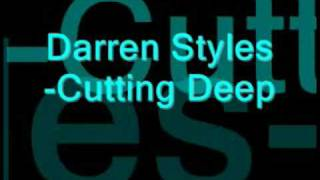 Darren Styles Cutting deep remix.!