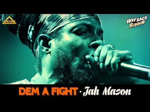 Jah Mason - Dem a Fight (Way Back Riddim - Akom Records)
