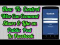 Set who can comment, Share & Like on  public posts On facebook in mobile