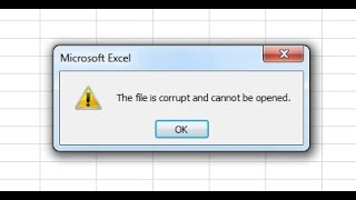 Microsoft Excel - This file is corrupted and cannot be opened