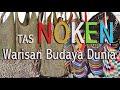 Tas Noken Papua sebagai warisan Budaya Dunia