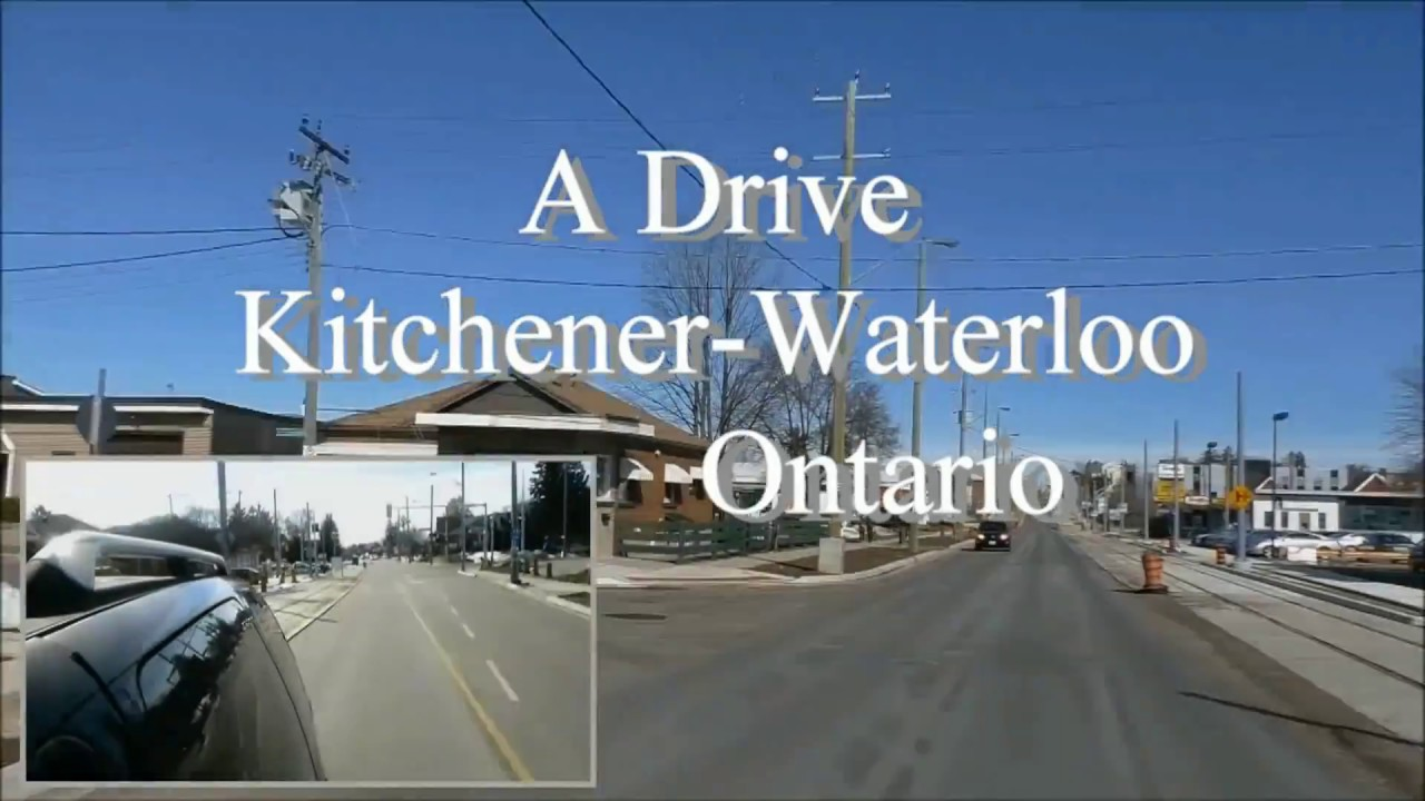 A Drive Through Kitchener/Waterloo Ontario - YouTube