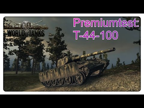Stiftung Premiumtest: T-44-100 [World of Tanks - Gameplay - Deutsch ]